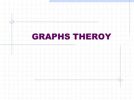 GRAPHS THEROY. 2 –Graphs Graph basics and definitions Vertices/nodes, edges, adjacency, incidence Degree, in-degree, out-degree Subgraphs, unions, isomorphism.