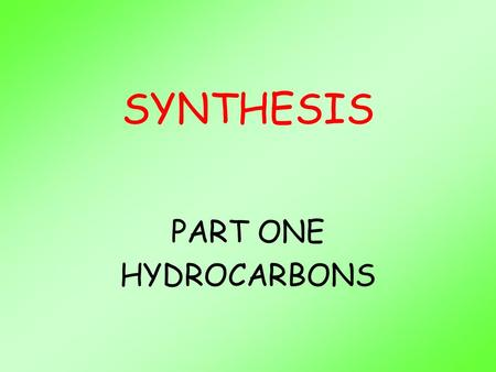 SYNTHESIS PART ONE HYDROCARBONS. What is organic chemistry? In chemistry chemicals which contain carbon are classed as organic. Carbon is a non metal.