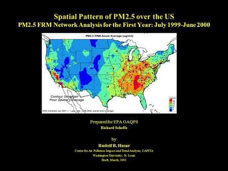 Spatial Pattern of PM2.5 over the US PM2.5 FRM Network Analysis for the First Year: July 1999-June 2000 Prepared for EPA OAQPS Richard Scheffe by Rudolf.