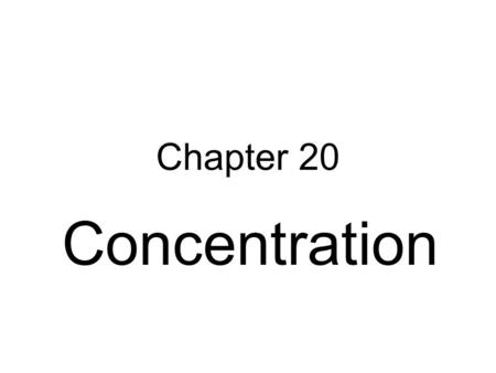 Chapter 20 Concentration. Molarity (M) Moles of solute per liter of solution. Molarity = moles of solute liters of solution.