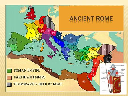  2,000 years ago… Rome is the capital of the Roman Empire and rules the lands around the Mediterranean Sea.
