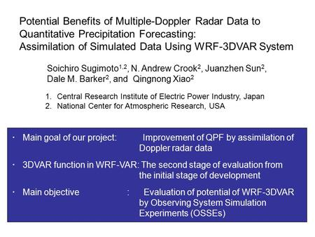 Potential Benefits of Multiple-Doppler Radar Data to Quantitative Precipitation Forecasting: Assimilation of Simulated Data Using WRF-3DVAR System Soichiro.