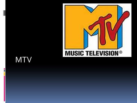 MTV. MTV History  August 1, 1981  On air hosts known as VJs  Target audience- young adults  Purpose was to be music television- to show videos 24.