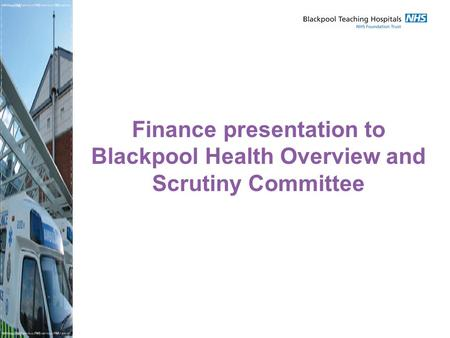 Finance presentation to Blackpool Health Overview and Scrutiny Committee.