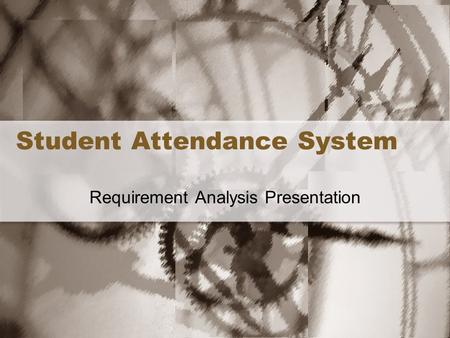 Student Attendance System Requirement Analysis Presentation.