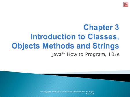 Java™ How to Program, 10/e © Copyright 1992-2015 by Pearson Education, Inc. All Rights Reserved.