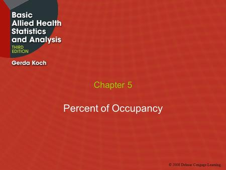 © 2008 Delmar Cengage Learning. Chapter 5 Percent of Occupancy.