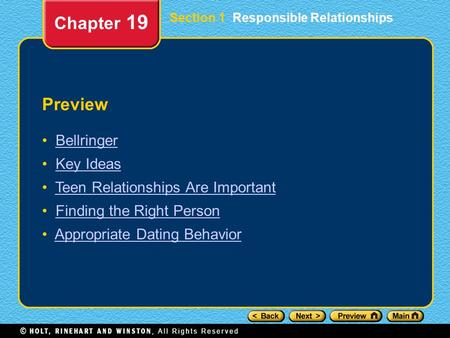 Preview Bellringer Key Ideas Teen Relationships Are Important Finding the Right Person Appropriate Dating Behavior Chapter 19 Section 1 Responsible Relationships.