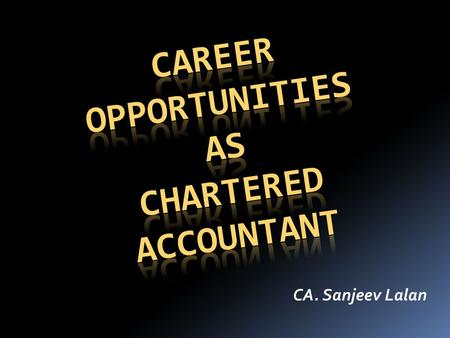 CA. Sanjeev Lalan. A Career Decision……… WHAT AFTER 12 TH ???