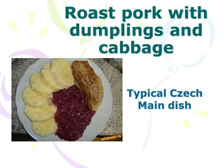 Roast pork with dumplings and cabbage Typical Czech Main dish.