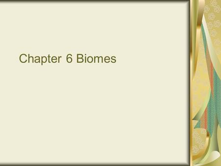 Chapter 6 Biomes. Warm up #1 What is the study of how living things interact with one another and their environment? A.Biology B.Ecology.