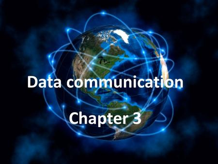 Chapter 3 Data communication. What is data communication? Transmission of data from one place to another place is called data communication.