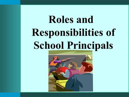 Roles and Responsibilities of School Principals. What is Management? Management is getting the work Done through others. It has to do with planning, directing,