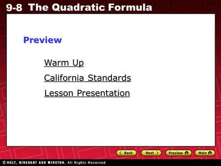 9-8 The Quadratic Formula Warm Up Warm Up Lesson Presentation Lesson Presentation California Standards California StandardsPreview.