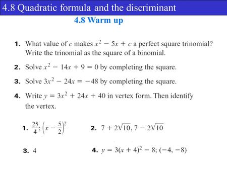 4.8 Quadratic formula and the discriminant 4.8 Warm up.