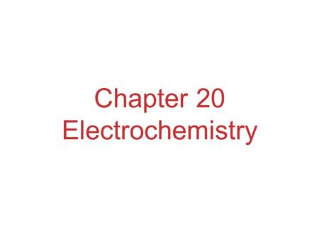 Chapter 20 Electrochemistry. Electrochemical Reactions In electrochemical reactions, electrons are transferred from one species to another.