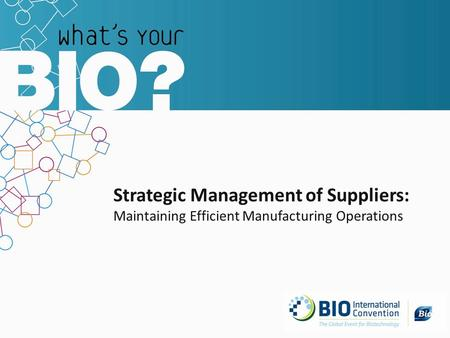 Strategic Management of Suppliers: Maintaining Efficient Manufacturing Operations.