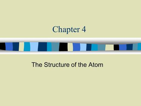 Chapter 4 The Structure of the Atom. Section 4.1 Early Ideas About Matter.