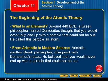 < BackNext >PreviewMain Section 1 Development of the Atomic Theory The Beginning of the Atomic Theory What Is an Element? Around 440 BCE, a Greek philosopher.