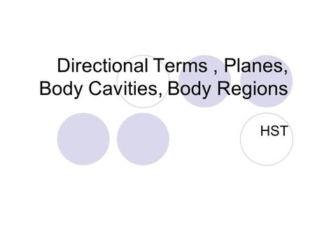 Directional Terms, Planes, Body Cavities, Body Regions HST.
