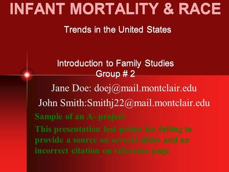 INFANT MORTALITY & RACE Trends in the United States Introduction to Family Studies Group # 2 Jane Doe: John
