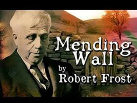 essay analyzing of mending wall by robert frost Evan huang wong ngai literary composition 1 30 9 12 2011 there are two farmers in robert frost s poem, mending wall  essay on mending wall  at analyzing.