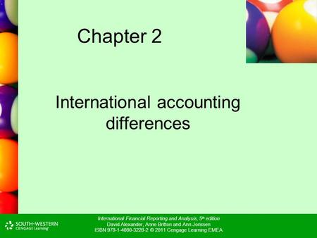 International Financial Reporting and Analysis, 5 th edition David Alexander, Anne Britton and Ann Jorissen ISBN 978-1-4080-3228-2 © 2011 Cengage Learning.