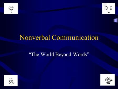"Nonverbal Communication ""The World Beyond Words"""