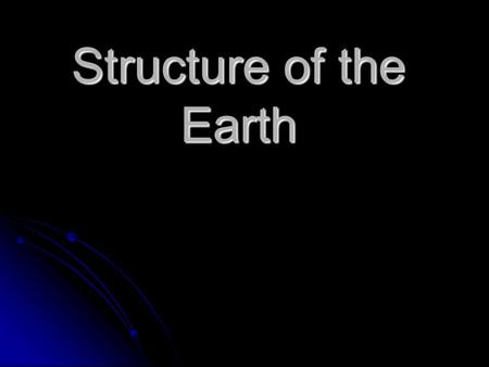 Structure of the Earth. What makes up the earth? Atmosphere- the air that surrounds the earth. Atmosphere- the air that surrounds the earth. Lithosphere-