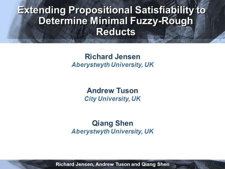 Richard Jensen, Andrew Tuson and Qiang Shen Qiang Shen Aberystwyth University, UK Richard Jensen Aberystwyth University, UK Andrew Tuson City University,