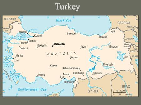 Turkey. 1.Physical Geography Relative Location- A bit larger than Texas Lies on 2 continents!