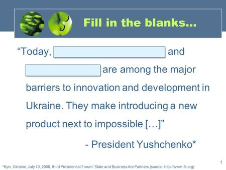 "1 Fill in the blanks… ""Today, mandatory certification and standardization are among the major barriers to innovation and development in Ukraine. They make."