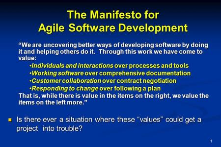 "1 The Manifesto for Agile Software Development ""We are uncovering better ways of developing software by doing it and helping others do it. Through this."
