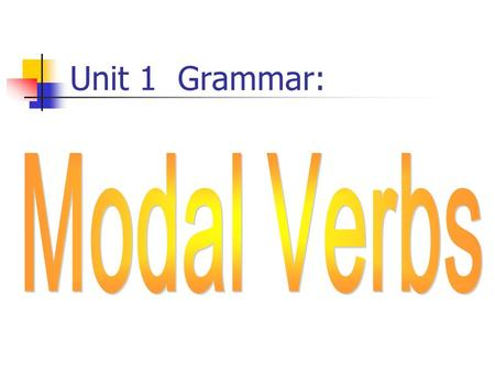 Unit 1 Grammar:. 情态动词用法 ( 一 ) must can/ could/can ' t may/ might.