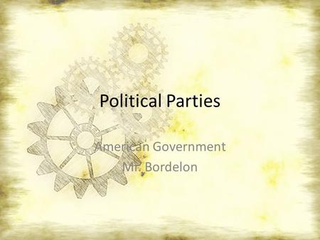Political Parties American Government Mr. Bordelon.
