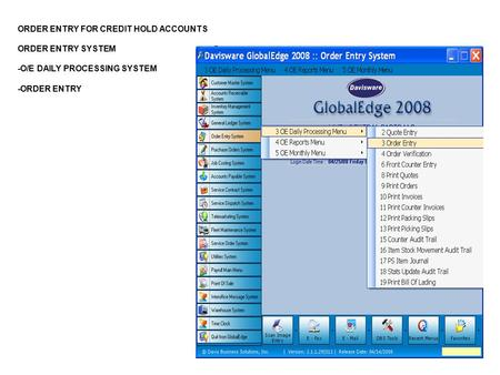 ORDER ENTRY FOR CREDIT HOLD ACCOUNTS ORDER ENTRY SYSTEM -O/E DAILY PROCESSING SYSTEM -ORDER ENTRY.