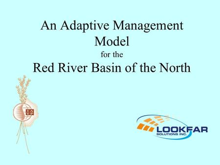 An Adaptive Management Model for the Red River Basin of the North.