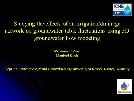 Studying the effects of an irrigation/drainage network on groundwater table fluctuations using 3D groundwater flow modeling Mohammad Zare Manferd Koch.