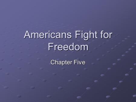 Americans Fight for Freedom Chapter Five. Vocabulary Words Equality: Fairness, sameness Loyalists: Americans who supported the British in the Revolutionary.