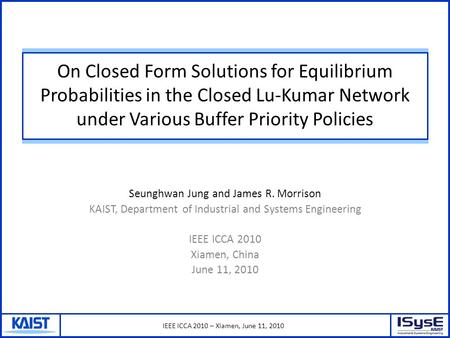 IEEE ICCA 2010 – Xiamen, June 11, 2010 On Closed Form Solutions for Equilibrium Probabilities in the Closed Lu-Kumar Network under Various Buffer Priority.