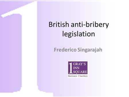 British anti-bribery legislation Frederico Singarajah.