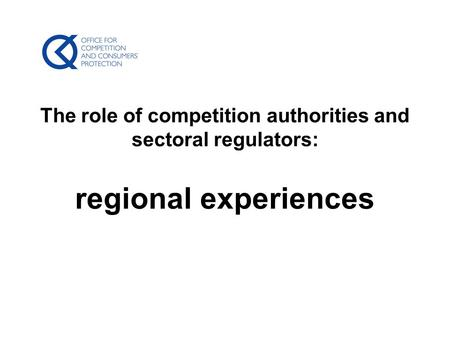 The role of competition authorities and sectoral regulators: regional experiences.