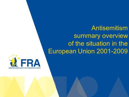 1 Antisemitism summary overview of the situation in the European Union 2001-2009.