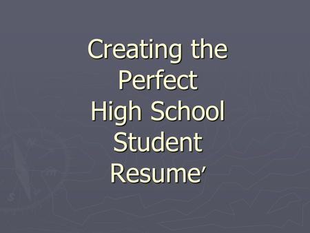 Creating the Perfect High School Student Resume '.