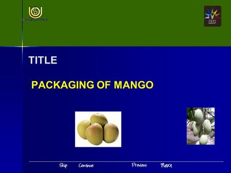 TITLE PACKAGING OF MANGO. Introduction Packaging of Mango India is the second largest producer of fruits and vegetables It will have significance only.