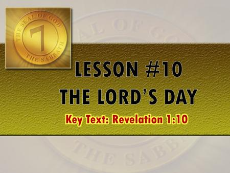 "Key Text: Revelation 1:10— ""I was in the Spirit on the Lord's day, and heard behind me a great voice, as of a trumpet,"" PRAYER."