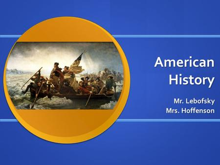 American History Mr. Lebofsky Mrs. Hoffenson. Time line Colonial period to the Civil War 1605 to 1865 Discussion will include:  The French and Indian.