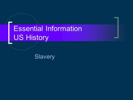 Essential Information US History Slavery. State's Rights A major problem facing the country was whether new states would be admitted as free or slave.