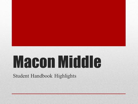 Macon Middle Student Handbook Highlights. New Grading Scale A90-100Excellent B80-89Above average C70-79Average D60-69Below average Fbelow 60Failing IIncomplete.