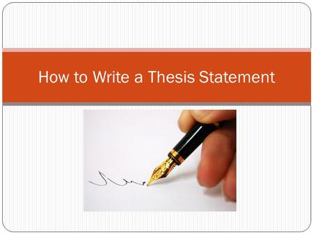 How to Write a Thesis Statement. What is a Thesis? An arguable statement about a topic; the main idea of your essay.